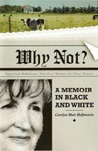Why Not? a memoir in black and white